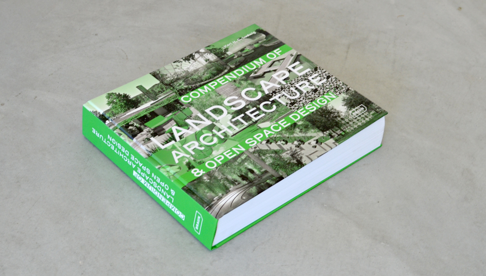 Compendium of Landscape Architecture and Open Space Design